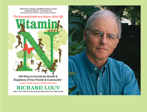 """""""The direct relationship between nature experience and healthy child development cannot be underestimated,"""" says bestselling author Richard Louv."""