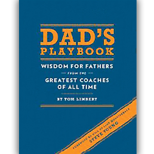Playbook For Dad: Inspiration From Great Coaches