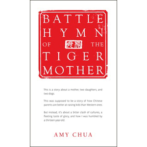 The Battle Hymn Of The Tiger Mother By Amy Chua