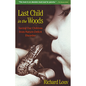 Last Child In The Woods – The Nature-Child Reunion